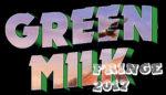 Edinburgh Fringe 2017 Green Milk